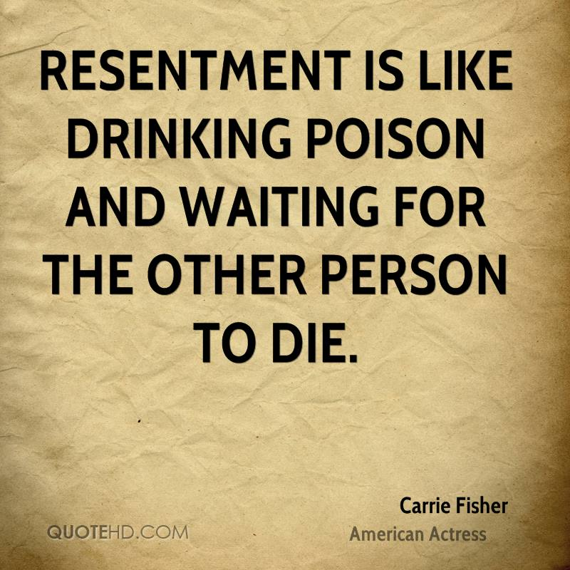 carrie-fisher-actress-quote-resentment-is-like-drinking-poison-and.jpg